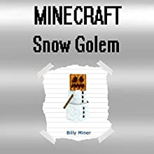 Minecraft: Snow Golem Audiobook by Billy Miner Narrated by William Turbett