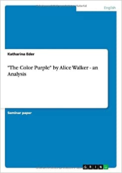 "an in depth analysis of the novel the color purple by alice walker Critical analysis of the novel ""the color purple""  the color purple  is regarded as walker 's most successful and critically acclaimed workit primarily talks about the story of celie , a poor, barely literate southern black woman who struggles to escape the brutality of her treatment by men."