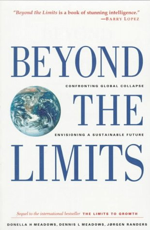 Image for Beyond the Limits: Confronting Global Collapse, Envisioning a Sustainable Future