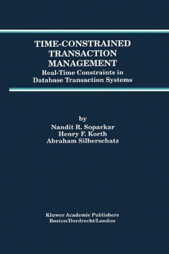 Zeit begrenzte Transaktionsverwaltung: Echtzeit-Einschränkungen in der Transaktion Datenbanksysteme (Vorschüsse in Datenbanksystemen)