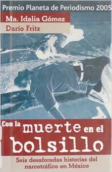 Con La Muerte En El Bolsillo: Seis Desaforadas Historias del