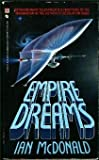 Empire Dreams (0553271806) by McDonald, Ian