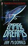 Empire Dreams (0553271806) by McDonald, Ian