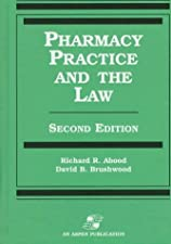Pharmacy Practice and the Law by Richard R. Abood