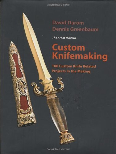 By David Darom Custom Knifemaking: 100 Custom Knife Related Projects In The Making [Hardcover]