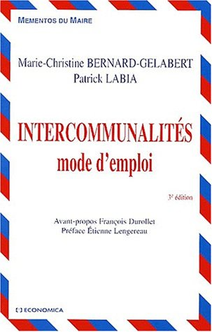 Intercommunalites. mode d'emploi (3e ed.)