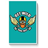 PosterGuy Posters (8X12 Inch) - Get Wild And Free | Biker's Dream | Designed By: Pooja Bindal