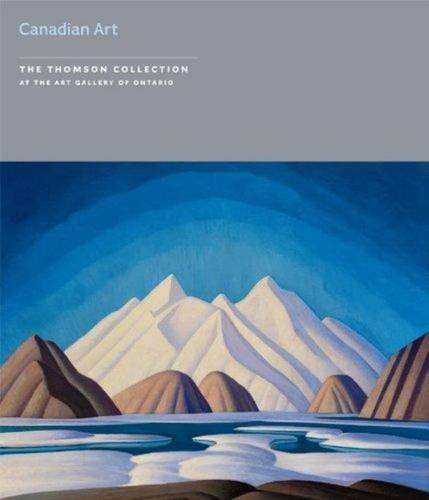 Canadian Art: The Thomson Collection at the Art Gallery of Ontario