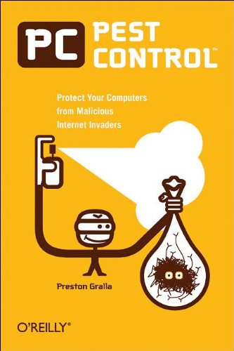 Pc Pest Control: Protect Your Computers From Malicious Internet Invaders front-745249