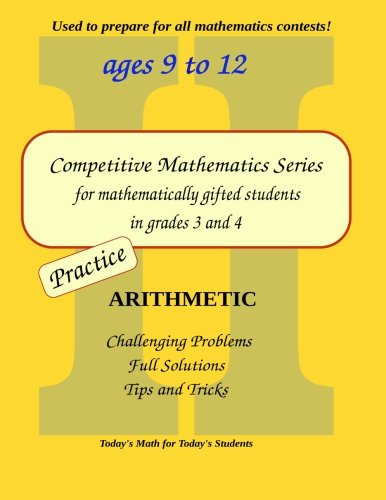 Practice Arithmetic: Level 2 (ages 9 to 11) (Competitive Mathematics for Gifted Students) (Volume 7)