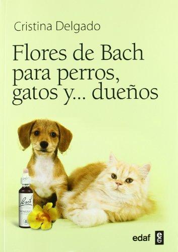 FLORES DE BACH PARA PERROS, GATOS Y... DUEÑOS (Plus Vitae)
