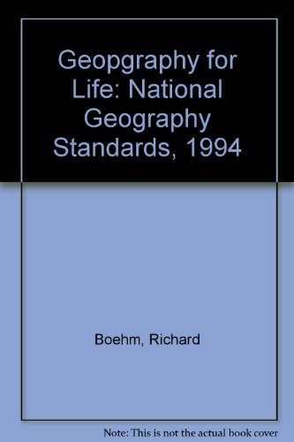 Geography for Life: National Geography Standards, 1994