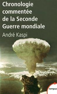 Chronologie commentée de la Seconde Guerre mondiale par André Kaspi