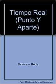 Tiempo Real (Punto Y Aparte) (Spanish Edition): Regis McKenna