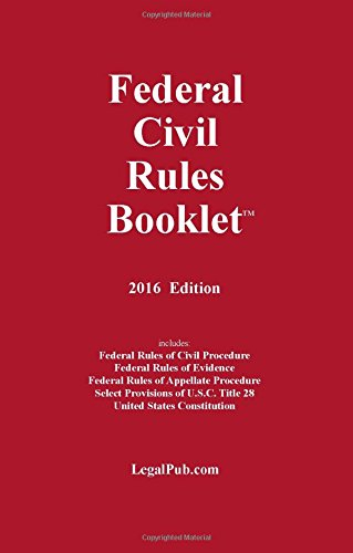 2016 Federal Civil Rules Booklet (For Use With All Civil Procedure and Evidence Casebooks)