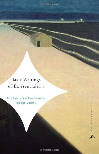 Basic Writings of Existentialism (Modern Library)