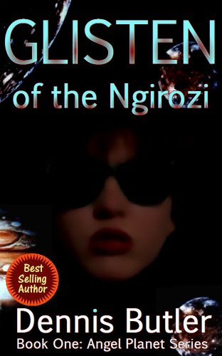 Book: Glisten of the Ngirozi - Book One (Angel Planet) by Dennis Butler