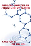 img - for Miracle Molecular Structure of Water: Human Body Loves Hexagonal Water book / textbook / text book
