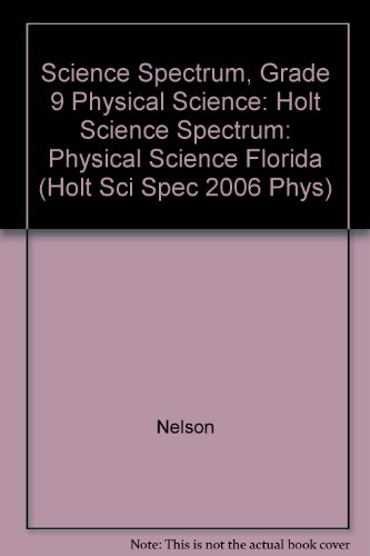 Holt Science Spectrum: Physical Science Florida: ?Student Edition+ 2006 (Holt Sci Spec 2006 Phys)