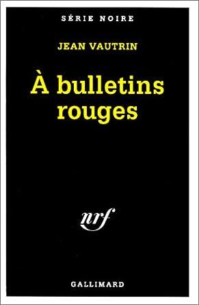 A Bulletins Rouges - Jean Vautrin [MULTI]