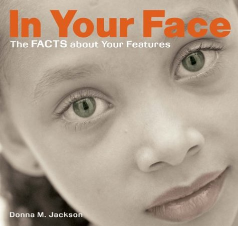 In Your Face: The Facts About Your Features