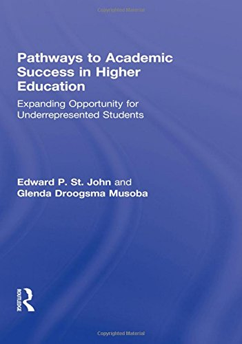 Pathways to Academic Success in Higher Education: Expanding Opportunity for Underrepresented Students