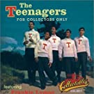 The Teenagers For Collectors Only