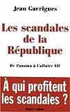 Les scandales de la République (French Edition)