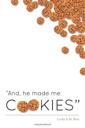 And, He Made Me Cookies