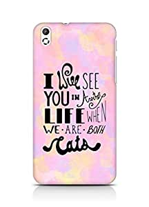 AMEZ i will see you in another life Back Cover For HTC Desire 816