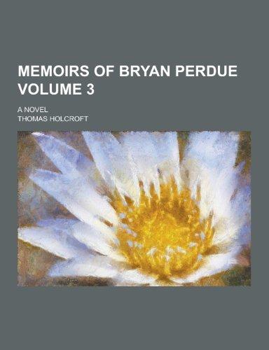 Memoirs of Bryan Perdue; A Novel Volume 3