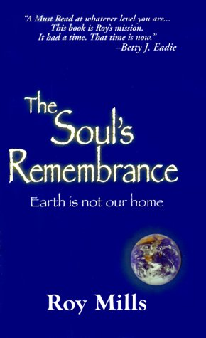 The Soul's Remembrance: Roy Mills: 9781892714022: Amazon.com: Books