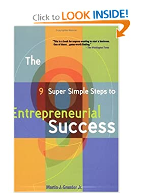 9 Super Simple Steps to Entrepreneurial Success Martin J. Grunder Jr.