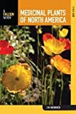img - for Medicinal Plants of North America: A Field Guide (Falcon Guide) [Paperback] 1st Ed. Jim Meuninck book / textbook / text book