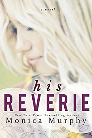 Amazon.com: His Reverie eBook: Monica Murphy: Kindle Store
