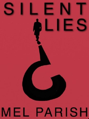 Silent Lies by Mel Parish
