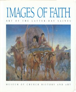 Images of Faith: Art of the Latter-Day Saints, RICHARD G. OMAN, ROBERT O. DAVIS