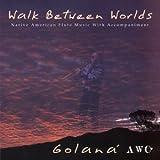 """Walk Between Worldsvon """"Golan�"""""""