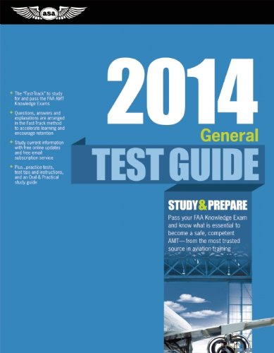 "General Test Guide 2014: The ""Fast-Track"" To Study For And Pass The Aviation Maintenance Technician Knowledge Exam (Fast-Track Test Guides)"