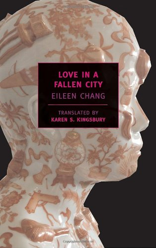 Love in a Fallen City (New York Review Books Classics)