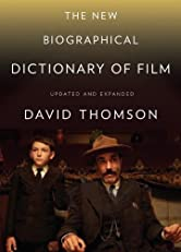 The New Biographical Dictionary of Film: Completely Updated and Expanded