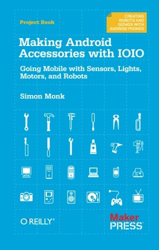 making-android-accessories-with-ioio-going-mobile-with-sensors-lights-motors-and-robots