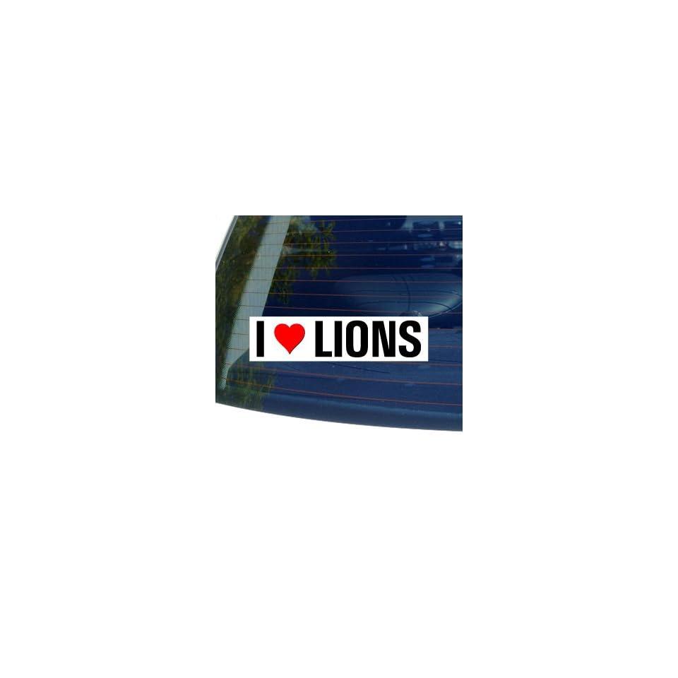 I Love Heart LIONS   Window Bumper Sticker
