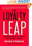 Loyalty Leap, The: Turning Customer I...