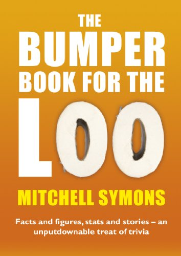 the-bumper-book-for-the-loo-facts-and-figures-stats-and-stories-an-unputdownable-treat-of-trivia