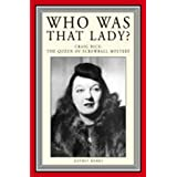 Who Was That Lady? Craig Rice: Queen of the Screwball Mystery ~ Jeffrey Marks