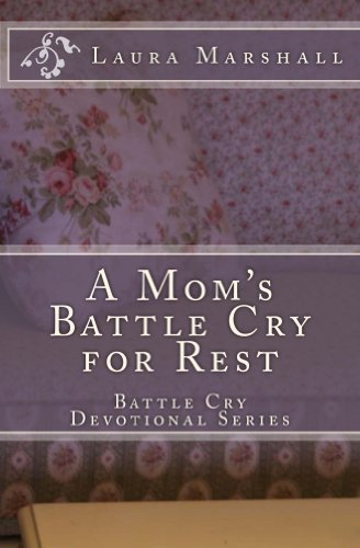 A Mom's Battle Cry For Rest by Laura J. Marshall ebook deal