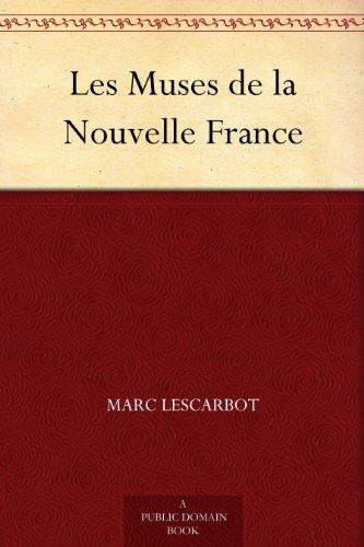 Marc Lescarbot - Les Muses de la Nouvelle France