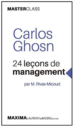 carlos-ghosn-24-lecons-de-management-par-m-rivas-micoud-masterclass-master-class-t-1-french-edition