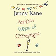 Another Glass of Champagne Audiobook by Jenny Kane Narrated by Anna Parker-Naples